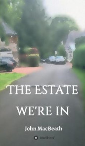 The estate we're in av John Macbeath (Innbundet)