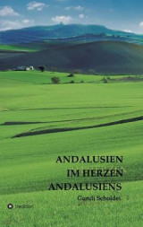 Omslag - Andalusien Im Herzen Andalusiens
