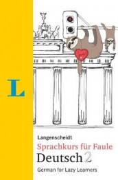 Langenscheidt Deutsch Fur Faule 2 - The German Language Course for Lazy Learners 2 (English Edition) av Linn Hart og Paul Hawkins (Heftet)