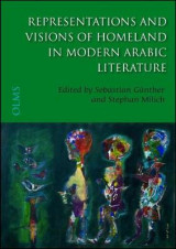 Omslag - Representations and Visions of Homeland in Modern Arabic Literature