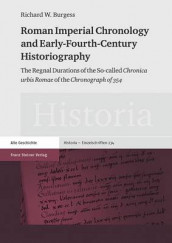 Roman Imperial Chronology and Early-Fourth-Century Historiography av Richard W Burgess (Innbundet)