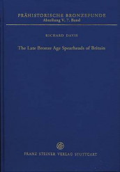 The Late Bronze Age Spearheads of Britain av All Professors of Physiology Richard Davis (Innbundet)