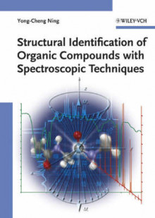 Structural Identification of Organic Compounds with Spectroscopic Techniques av Yong-Cheng Ning (Innbundet)