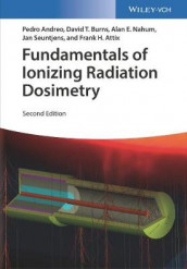 Fundamentals of Ionizing Radiation Dosimetry av Pedro Andreo, Frank Herbert Attix, David T. Burns, Alan E. Nahum og Jan Seuntjens (Innbundet)