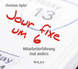 Omslag - Jour fixe um 6 (Horbuch) - Mitarbeiterfuhrung mal anders