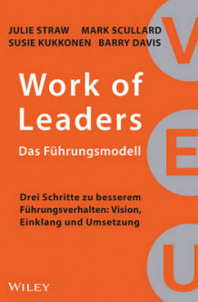 Work of Leaders - Das Fuhrungsmodell av Julie Straw, Mark Scullard, Susie Kukkonen, Barry Davis og Birgit Reit (Innbundet)