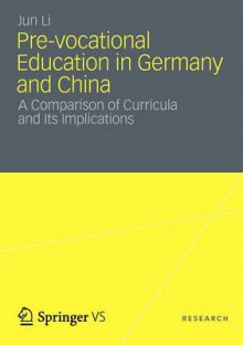 Pre-Vocational Education in Germany and China av Jun Li (Heftet)