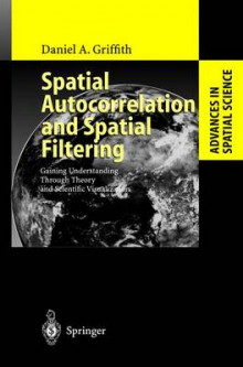 Spatial Autocorrelation and Spatial Filtering av Daniel A. Griffith (Innbundet)