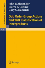 Odd Order Group Actions and Witt Classification of Innerproducts av John P. Alexander, Pierre E. Conner og Gary C. Hamrick (Heftet)