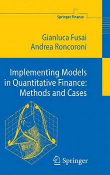 Implementing Models in Quantitative Finance av Gianluca Fusai og Andrea Roncoroni (Innbundet)