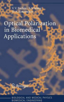 Optical Polarization in Biomedical Applications av Valery V. Tuchin, Lihong V. Wang og Dmitry A. Zimnyakov (Innbundet)