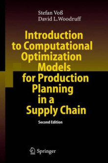 Introduction to Computational Optimization Models for Production Planning in a Supply Chain av Stefan Voss og David L. Woodruff (Innbundet)