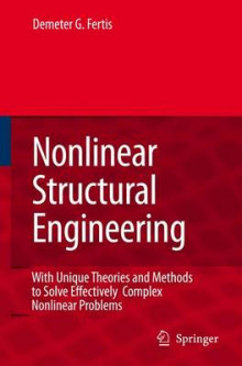 Nonlinear Structural Engineering av Demeter G. Fertis (Innbundet)