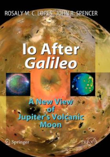 Io After Galileo av Rosaly M. C. Lopes og John Spencer (Innbundet)
