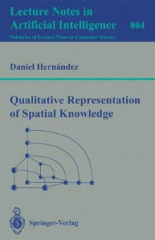 Qualitative Representation of Spatial Knowledge av Daniel Hernandez (Heftet)