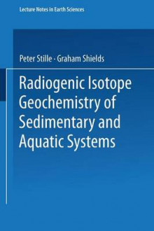 Radiogenic Isotope Geochemistry of Sedimentary and Aquatic Systems av Peter Stille og Graham Shields (Heftet)