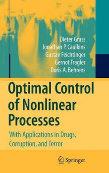 Optimal Control of Nonlinear Processes av Dieter Grass, Jonathan P. Caulkins, Gustav Feichtinger, Gernot Tragler og Doris A. Behrens (Innbundet)