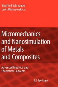 Micromechanics and Nanosimulation of Metals and Composites av Siegfried Schmauder og Leon L. Mishnaevsky (Innbundet)