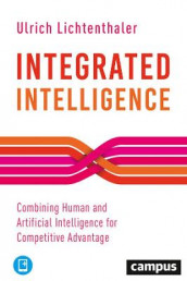Integrated Intelligence - Combining Human and Artificial Intelligence for Competitive Advantage av Ulrich Lichtenthaler (Innbundet)