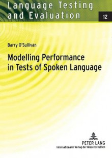 Modelling Performance in Tests of Spoken Language av Barry O'Sullivan (Heftet)