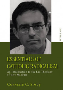 Essentials of Catholic Radicalism av Corneliu C. Simut (Innbundet)
