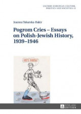 Omslag - Pogrom Cries - Essays on Polish-Jewish History, 1939-1946