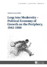 Omslag - Leap into Modernity - Political Economy of Growth on the Periphery, 1943-1980