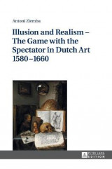 Omslag - Illusion and Realism - The Game with the Spectator in Dutch Art 1580-1660