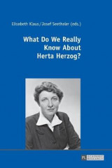 Omslag - What Do We Really Know About Herta Herzog?