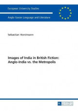 Omslag - Images of India in British Fiction: Anglo-India vs. the Metropolis