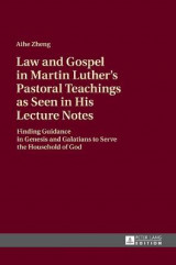 Omslag - Law and Gospel in Martin Luther's Pastoral Teachings as Seen in His Lecture Notes