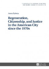 Omslag - Regeneration, Citizenship, and Justice in the American City since the 1970s