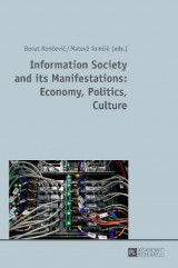 Omslag - Information Society and its Manifestations: Economy, Politics, Culture