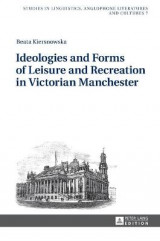Omslag - Ideologies and Forms of Leisure and Recreation in Victorian Manchester