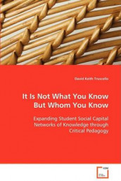 It Is Not What You Know But Whom You Know av David Keith Truscello (Heftet)