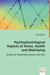 Psychophysiological Aspects of Stress, Health and Well-Being av Petra Lindfors (Heftet)