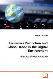 Consumer Protection and Global Trade in the Digital Environment av Marios Koutsias (Heftet)