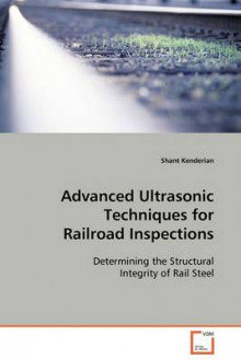 Advanced Ultrasonic Techniques for Railroad Inspections av Shant Kenderian (Heftet)
