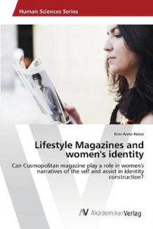 Lifestyle Magazines and Women's Identity av Heinz Kim-Anne (Heftet)