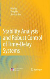 Stability Analysis and Robust Control of Time-Delay Systems av Yong He, Jin-Hua She og Min Wu (Innbundet)
