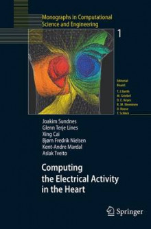 Computing the Electrical Activity in the Heart av Joakim Sundnes, Glenn Terje Lines, Xing Cai, Bjorn Frederik Nielsen, Kent-Andre Mardal og Aslak Tveito (Heftet)