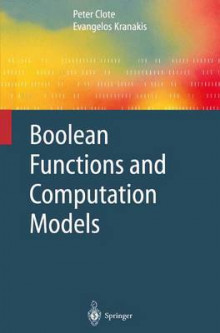 Boolean Functions and Computation Models av Peter Clote og Evangelos Kranakis (Heftet)