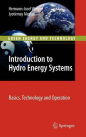 Introduction to Hydro Energy Systems av Jyotirmay Mathur og Hermann-Josef Wagner (Innbundet)