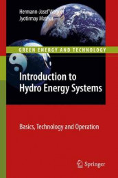 Introduction to Hydro Energy Systems av Jyotirmay Mathur og Hermann-Josef Wagner (Heftet)