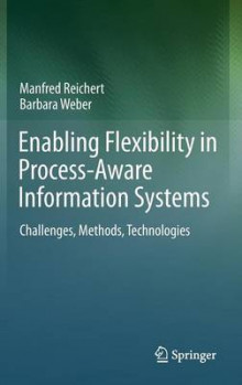 Enabling Flexibility in Process-Aware Information Systems av Manfred Reichert og Barbara Weber (Innbundet)