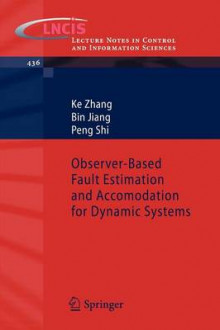 Observer-Based Fault Estimation and Accomodation for Dynamic Systems av Ke Zhang, Bin Jiang og Peng Shi (Heftet)