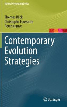 Contemporary Evolution Strategies av Thomas Back, Christophe Foussette og Peter Krause (Innbundet)