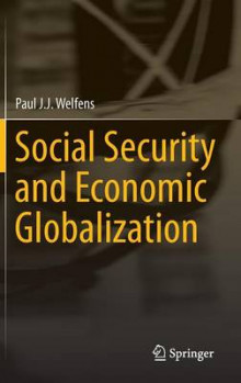 Social Security and Economic Globalization av Paul J. J. Welfens (Innbundet)