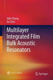 Multilayer Integrated Film Bulk Acoustic Resonators av Yafei Zhang og Da Chen (Heftet)