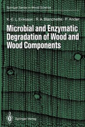 Microbial and Enzymatic Degradation of Wood and Wood Components av Paul Ander, Robert A. Blanchette og Karl-Erik L. Eriksson (Heftet)